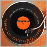 Underground House Sessions, Vol. 6 by Various Artists mp3 download