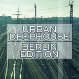 Urban Deephouse: Berlin Edition by Various Artists mp3 download