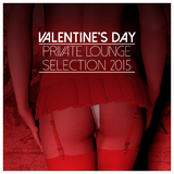 Valentine's Day Private Lounge Selection 2015 by Various Artists mp3 download