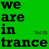 We Are in Trance Vol.02 by Various Artists mp3 download
