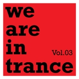 We Are in Trance Vol.03 by Various Artists mp3 download