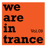 We Are in Trance Vol.09 by Various Artists mp3 download