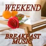 Weekend Breakfast Music by Various Artists mp3 download