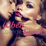 When Lounge Kissed Chillout by Various Artists mp3 download
