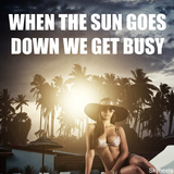 When the Sun Goes Down We Get Busy by Various Artists mp3 download