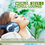 World Chill-Lounge 2015-1 - The Best of World Chill Lounge Charts by Various Artists mp3 download