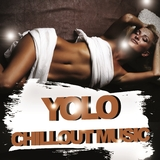 Yolo Chillout Music by Various Artists mp3 download