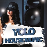 Yolo House Music by Various Artists mp3 download