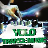 Yolo Trance Music by Various Artists mp3 download