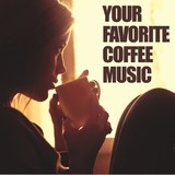 Your Favorite Coffee Music by Various Artists mp3 download