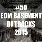 #50 EDM Basement DJ Tracks 2015 by Various Artists mp3 download