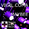 Maybee (Original Mix) by Vigil Coma mp3 downloads