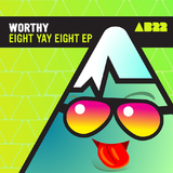 Eight Yay Eight EP by Worthy mp3 download