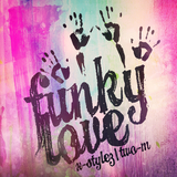 Funky Love by X-Stylez & Two-M mp3 download