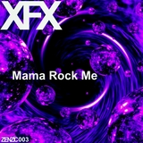 Mama Rock Me by XFX mp3 download