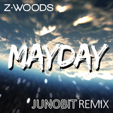 Mayday(Junobit Remix) by Z.Woods mp3 download