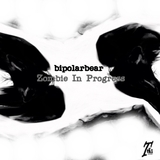 Bipolarbear by Zombie in Progress mp3 download