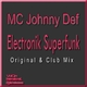 MC Johnny Def Electronik Superfunk