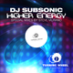 DJ Subsonic Higher Energy (Special Mixes)