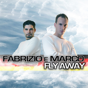 FABRIZIO E MARCO - Fly away (Hands Up & Electro Edition) (ARC-Records Austria)