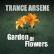 Trance Arsene Garden of Flowers