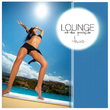 Lounge At The Pool Side Vol.02 by Various Artists mp3 download