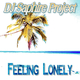 DJ Saphire Project Feeling Lonely