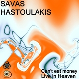 Can't Eat Money by Savas Hastoulakis mp3 download