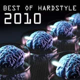 Best Of Hardstyle 2010 by Various Artists mp3 download