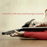 Smooth Chill Out and Lounge Sounds by Various Artists mp3 download