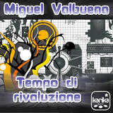Tempo Di Rivoluzione by Miguel Valbuena mp3 download