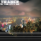 Trance In The City Vol.02 by Various mp3 download