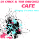Dj Chick & Tim Sanchez Cafe
