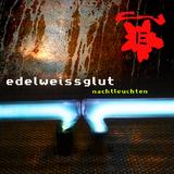 Nachtleuchten by Edelweissglut mp3 download