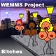 Wemms Project Bitches