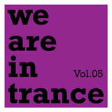 We Are In Trance, Vol.05 by Various Artists mp3 download