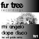 Mi Angelo Dope Disco