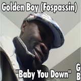 Baby You Down by Golden Boy mp3 download