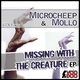Microcheep & Mollo Messing With the Creature Ep
