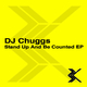 Dj Chuggs Stand Up and Be Counted Ep