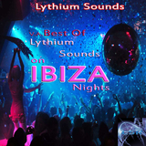 Best Of Lythium Sounds On Ibiza Nights by Lythium Sounds mp3 download