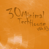 30 Minimal Tech House, Vol.13 by Various Artists mp3 download