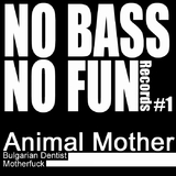 No Bass No Fun 01 by Animal Mother mp3 download