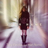 Your Name by Tony Festiva Feat Mari Norko mp3 download