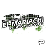 Planeta Electronico by El Mariachi mp3 download