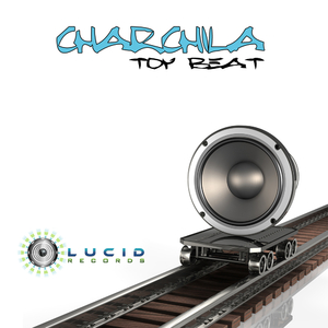 Charchila - Toybeat (Lucid Records)
