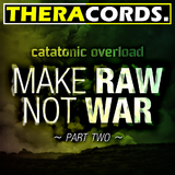 Make Raw Not War, Part 2 by Catatonic Overload mp3 download