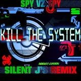 Kill The System by Spy Vz Spy mp3 download