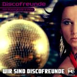 Wir sind Discofreunde by Discofreunde Mit Pussykate Und Moe mp3 download
