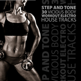 Step and Tone - 30 Vicious Body Workout Electro House Tracks by Various Artists mp3 download